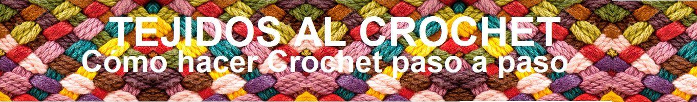 Cómo hacer Crochet paso a paso